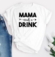 MAMA NEEDS A DRINK TSHIRT Mothers Day Gifts idea for her mum funny T-shirt 359