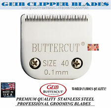 GEIB BUTTERCUT STAINLESS STEEL 40 BLADE*Fit Oster A5/A6,MOST Wahl,Andis Clipper