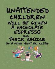 METAL MAGNET Unattended Children Given Chocolate Espresso Puppy Kitten Humor
