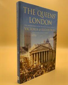 Queen's London The Metropolis in Diamond Jubilee Years Victoria & Elizabeth Il