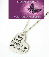 """BRAND NEW 2017 """"YOUR FIRST BREATH TOOK MINE AWAY"""" NECKLACE VALENTINE GIFT 110"""