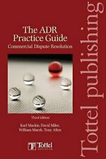 ADR Practice Guide : Commercial Dispute Resolution - 3rd Edition, 2007 - Mackie