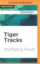 Tiger Tracks : The Classic Panzer Memoir by Wolfgang Faust (2016, MP3 CD,...
