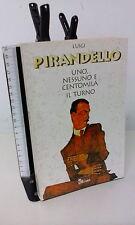 PIRANDELLO LUIGI - UNO, NESSUNO E CENTOMILA. IL TURNO - GULLIVER