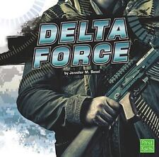 The Delta Force (Elite Military Forces) by Besel, Jennifer M.