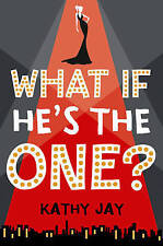 What If He's the One: Kathy Jay, Jay, Kathy, New Book
