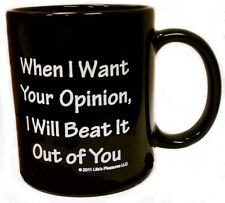 When I Want Your Opinion I Will Beat It Out Coffee Mug Drill Sgt