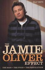 The Jamie Oliver Effect: The Man, The Food, The Revolution - LikeNew - Smith, Gi