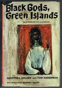 BLACK GODS, GREEN ISLANDS, 1st eDITION, HB, GEOFFREY HOLDER/ TOM HARSHMAN,VGC.