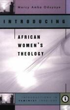 Introducing African Women's Theology (Introductions in Feminist Theology Series)