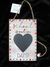 SCHOOL IS OUT IN .. DAYS  COUNTDOWN HEART CHALKBOARD / PLAQUE / SIGN INC CHALK