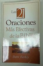 Las 21 Oraciones mas efectivas de la Biblia por Dave Earley