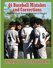 44 Baseball Mistakes & Corrections (bk) by Marty Schupak! Plus 10 pitching tips!