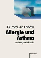 Leben und Gesundheit: Allergie und Asthma : Vorbeugende Praxis by J. Dvorak...