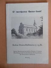 O! werthestes Vatter-Land.Kultur Deutschböhmens 17.-19.Jh.2003 Mitteilungen