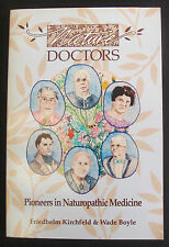Nature Doctors: Pioneers in Naturopathic Medicine  Signed by Friedhelm Kirchfeld