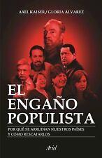 El Engaño Populista by Axel Kaiser / Gloria Álvarez (Spanish, Paperback)