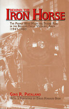 Behind the Iron Horse: TRAINS IN THE BELLOWS FALLS, VERMONT AREA (1941-1980)