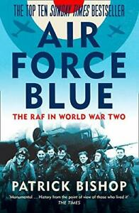 Air Force Blue: The RAF in World War Two, Bishop, Patrick, New, Paperback Book