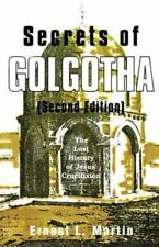 Secrets of Golgotha : The Lost History of Jesus' Crucifixion (1996, Paperback)
