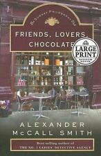 Friends, Lovers, Chocolate LARGE PRINT by Alexander McCall Smith