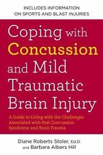 Coping with Concussion and Mild Traumatic Brain Injury: A Guide to Living with t