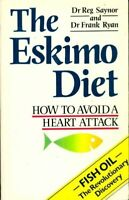 The eskimo diet. How to avoid a heart attack - Frank Saynor - - 301202 - 2383201