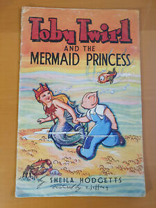 SHEILA HODGETTS Toby Twirl and the Mermaid Princess - [1948] - large softback
