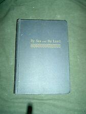 By Sea And By Land - Lieut. Earl Burton, USNR - McGraw / Hill Pub. - 1944