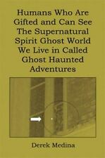 Humans Who Are Gifted and Can See the Supernatural Spirit Ghost World We Live in