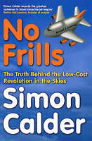 No Frills: The Business Behind the Low-Cost Revolution in the Skies-ExLibrary