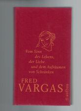 Fred Vargas - Vom Sinn des Lebens,der Liebe u. dem Aufräumen v. Schränken - 2009