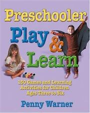 Preschool Play and Learn : 150 Fun Games and Learning Activities for-ExLibrary