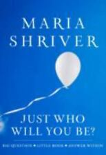Just Who Will You Be? : Big Question - Little Book - Answer Within by Maria Shri