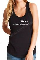 Ladies Tank Top We Out Harriet Tubman 1849 Shirt Civil Rights Justice Freedom