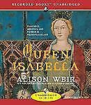 Queen Isabella: Treachery, Adultery & Murder in Medieval England by Alison Weir
