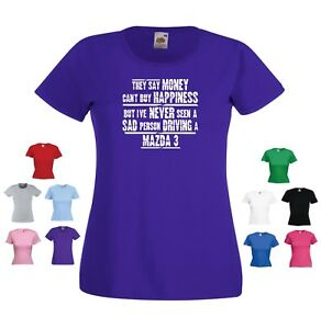 'MAZDA 3' - 'They say Money can't buy happiness but...' Ladies Funny Car T-shirt