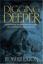 Digging Deeper: Understanding and Applying Life-Changing Doctrines from the Book