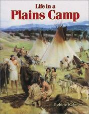 Life in a Plains Camp (Native Nations of North America (Paperback)), Kalman, Bob