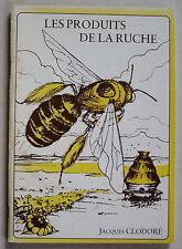 Les produits de la ruche Jacques CLODORE  éd Publigraphic 1980