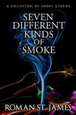 Seven Different Kinds of Smoke by Roman St. James (2010, Paperback)