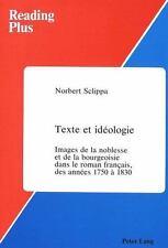 Texte et idéologie: Images de la noblesse et de la bourgeoisie dans le-ExLibrary