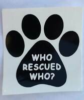 *Color Choice* Rescue Who Paw Print Pet Dog Cat Vinyl Decal Sticker Car Window