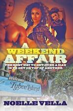 A Weekend Affair : The Best Way to Get over One Man Is to Get on Top of...
