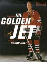 Remembering the Golden Jet : A Celebration of Bobby Hull by MacInnis, Craig