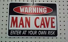"""8.5"""" X 12""""  WARNING MAN CAVE  ENTER AT YOUR OWN RISK PLASTIC SIGN"""