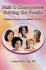 PMS and Menopause : Solving the Puzzle ~ Sixteen Causes and What to Do by...