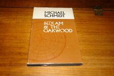 BEDLAM&THE OAKWOOD BY MICHAEL SCHMIDT-SIGNED COPY