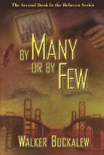 By Many or by Few by Walker Buckalew (2006, Hardcover)