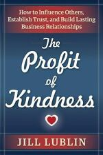 THE PROFIT OF KINDNESS - LUBLIN, JILL - NEW PAPERBACK BOOK